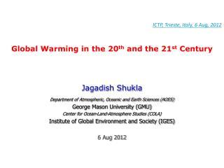 ICTP, Trieste, Italy,  6 Aug,  2012