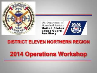 DISTRICT ELEVEN NORTHERN REGION  2014 Operations Workshop