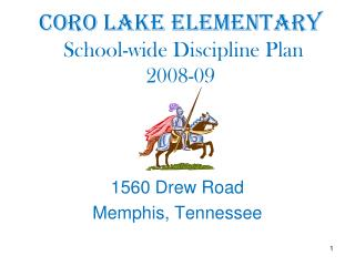 Coro Lake Elementary  School-wide Discipline Plan  2008-09