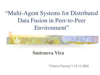 """Multi-Agent Systems for Distributed Data Fusion in Peer-to-Peer Environment"""