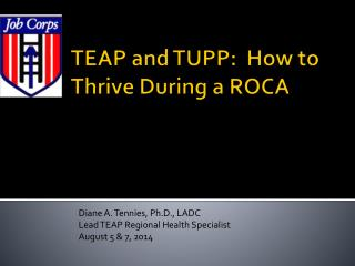 TEAP and TUPP:  How to Thrive During a ROCA