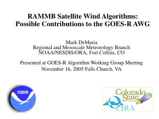 RAMMB  Satellite Wind Algorithms: Possible Contributions to the GOES-R AWG