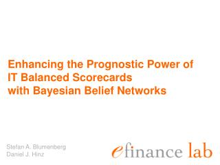 Enhancing the Prognostic Power of  IT Balanced Scorecards with Bayesian Belief Networks