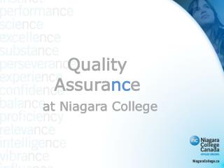 Quality Assura nc e at Niagara College