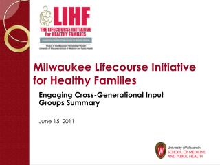 Milwaukee Lifecourse Initiative for Healthy Families