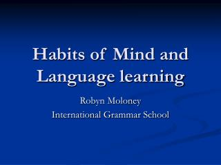 Habits of Mind and Language learning