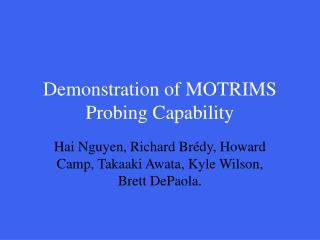 Demonstration of MOTRIMS Probing Capability