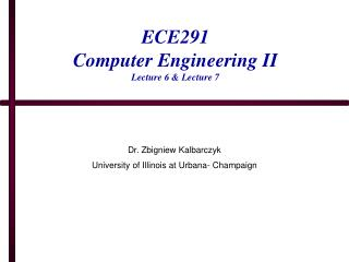 ECE291 Computer Engineering II Lecture 6 & Lecture 7