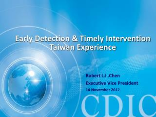 Early Detection & Timely Intervention Taiwan Experience