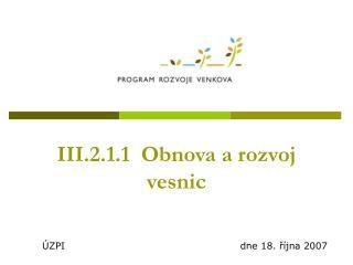 III.2.1.1  Obnova a rozvoj      vesnic