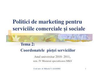 Politici de marketing pentru serviciile comerciale şi sociale