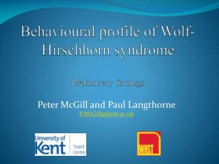 Behavioural profile of Wolf-Hirschhorn syndrome  Preliminary findings