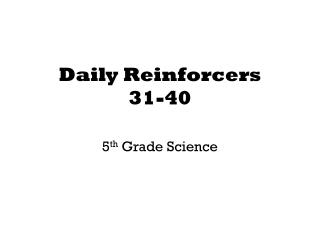 Daily Reinforcers 31-40