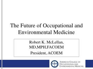 The Future of Occupational and Environmental Medicine
