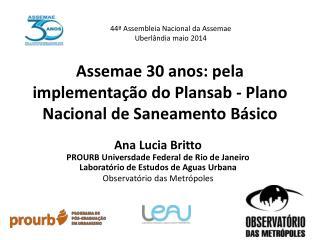Assemae  30 anos: pela implementação do  Plansab  - Plano Nacional de Saneamento Básico