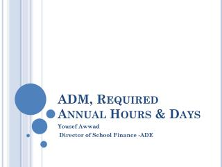 ADM, Required Annual Hours & Days