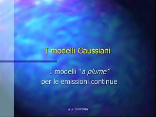 I modelli Gaussiani