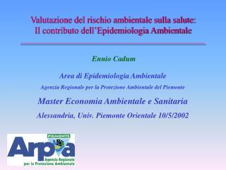 Area di Epidemiologia Ambientale Agenzia Regionale per la Protezione Ambientale del Piemonte