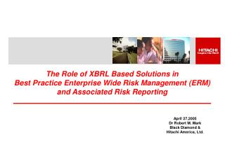 The Role of XBRL Based Solutions in  Best Practice Enterprise Wide Risk Management ERM and Associated Risk Reporting