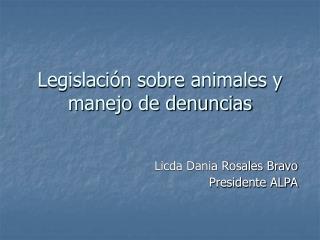 Legislación sobre animales y manejo de denuncias