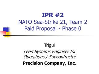 IPR #2 NATO Sea-Strike 21, Team 2 Paid Proposal - Phase 0