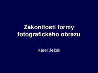 Zákonitosti formy fotografického obrazu