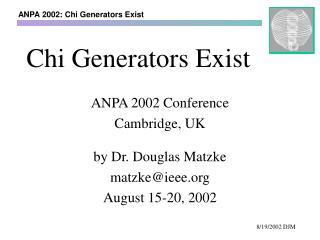 Chi Generators Exist