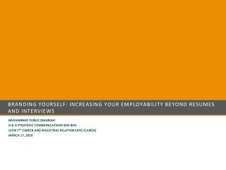 BRANDING YOURSELF: INCREASING YOUR EMPLOYABILITY BEYOND RESUMES AND INTERVIEWS