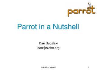 Parrot in a Nutshell