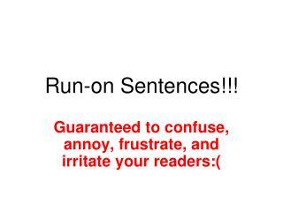 Run-on Sentences!!!