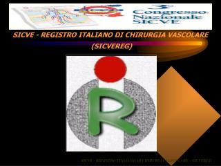 SICVE - REGISTRO ITALIANO DI CHIRURGIA VASCOLARE  (SICVEREG)