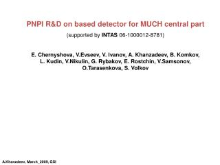 PNPI R&D on based detector for MUCH central part (supported by  INTAS  06-1000012-8781)