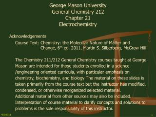 George Mason University General Chemistry 212 Chapter 21 Electrochemistry Acknowledgements