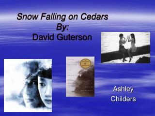 Snow Falling on Cedars By: David Guterson