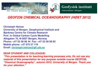 GEOF236 CHEMICAL OCEANOGRAPHY (HØST 2012) Christoph Heinze