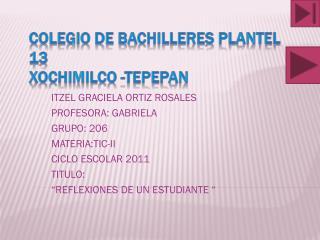 COLEGIO DE BACHILLERES PLANTEL 13 XOCHIMILCO -TEPEPAN