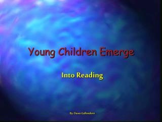 Young Children Emerge