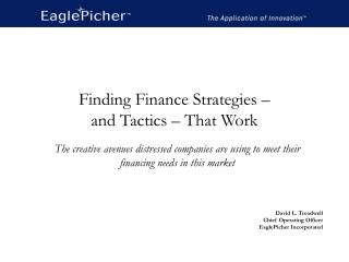 Finding Finance Strategies    and Tactics   That Work