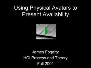 Using Physical Avatars to Present Availability