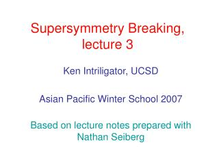 Supersymmetry Breaking, lecture 3