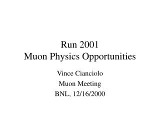 Run 2001 Muon Physics Opportunities