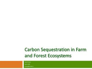 Carbon Sequestration in Farm and Forest Ecosystems