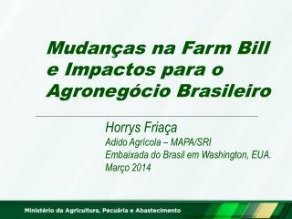 Mudanças na Farm Bill e Impactos para o Agronegócio Brasileiro