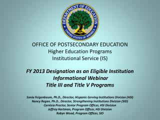 OFFICE OF POSTSECONDARY EDUCATION Higher Education Programs Institutional Service (IS)