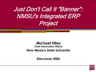 Just Dont Call It Banner: NMSUs Integrated ERP Project