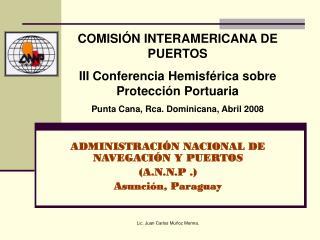 ADMINISTRACI�N NACIONAL DE NAVEGACI�N Y PUERTOS (A.N.N.P .) Asunci�n, Paraguay