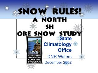 Snow Rules! A North Shore Snow Study