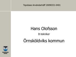 Hans Olofsson It-tekniker  Örnsköldviks kommun