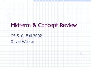 Midterm & Concept Review