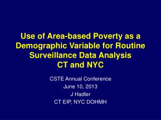CSTE Annual Conference June 10, 2013 J Hadler CT EIP, NYC DOHMH